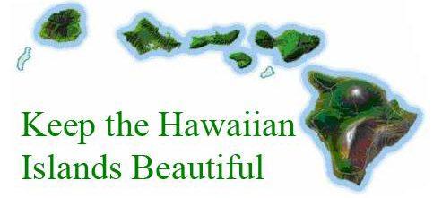 Keep the Hawaiian Islands Beautiful